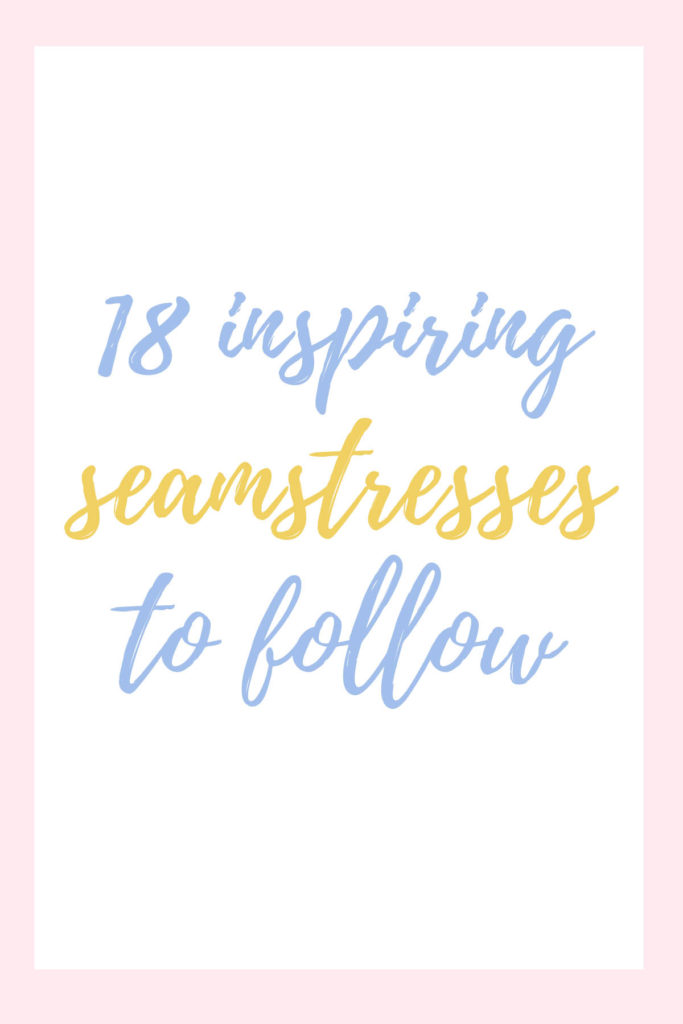 18 inspiring seamstresses to follow on Instagram (Part 2)