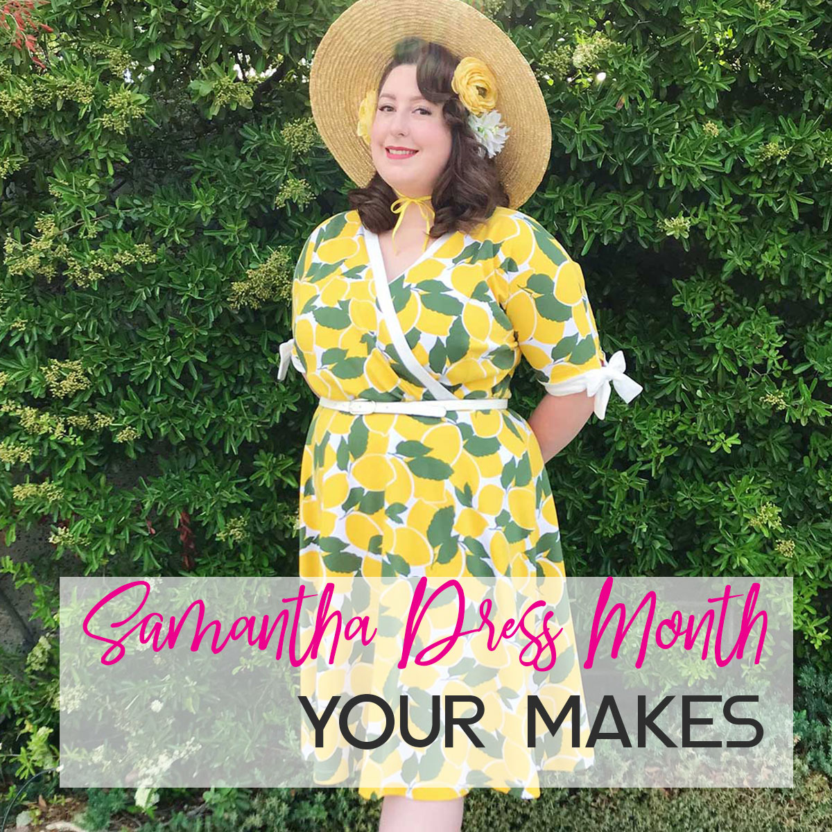 c95d9d920d As you know, the entire month of April was dedicated to the Samantha dress,  while we were celebrating the pattern's first birthday.